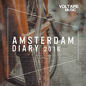 Voltaire Music pres. The Amsterdam Diary 2016 von Various Artists
