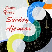 Sunday Afternoon by Lester Young