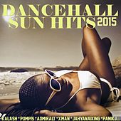 Dancehall Sun Hits 2015 de Various Artists