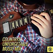 Countrys Unforgettable Music Mix by Various Artists
