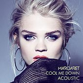 Cool Me Down (Acoustic) by Margaret