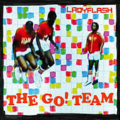 Ladyflash Remixes by The Go! Team