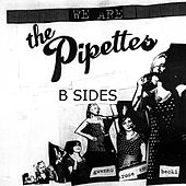The Pipettes B Sides Collection by The Pipettes