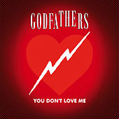 You Don't Love Me by The Godfathers