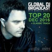 Global DJ Broadcast - Top 20 December 2016 by Various Artists