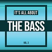 It's All About THE BASS, Vol. 3 by Various Artists