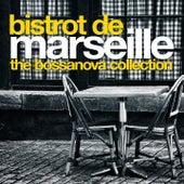 Bistrot de Marseille: The Bossa Nova Collection by Various Artists