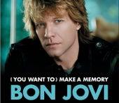 (You Want To) Make A Memory (UK 2 Trk) by Bon Jovi