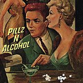 Pillz n' Alcohol by Joe West
