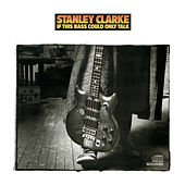 If This Bass Could Talk de Stanley Clarke
