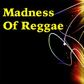 Madness Of Reggae by Various Artists