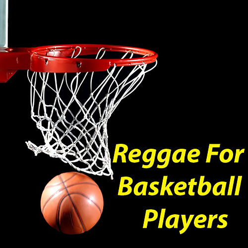 Reggae For Basketball Players by Various Artists