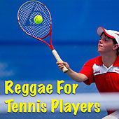 Reggae For Tennis Players by Various Artists