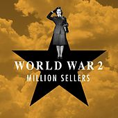 World War 2 - Million Sellers by Various Artists