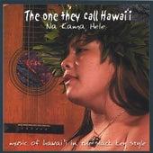 The One They Call Hawaii by Na Kama Hele