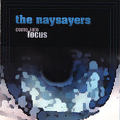 Come Into Focus by The Naysayers