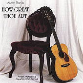 How Great Thou Art by Steve Martin