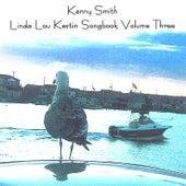 Linda Lou Kestin Songbook Volume Three by Kenny Smith