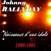 Naissance d'une idole (1960-1961) de Johnny Hallyday