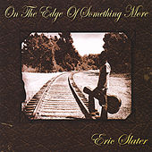 On the Edge of Something More by Eric Slater
