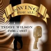Swing for All, Teddy Wilson 1936 - 1937 by Teddy Wilson