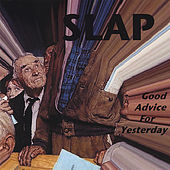 Good Advice for Yesterday by Slap