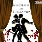 Los Boleros de Toda la Vida, Vol. 5 by Various Artists