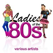 Ladies of the 80s de Various Artists