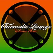 Cinematic Lounge, Vol. 4 by Various Artists