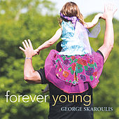 Forever Young by George Skaroulis
