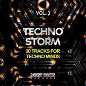 Techno Storm, Vol. 3 (20 Tracks for Techno Minds) by Various Artists