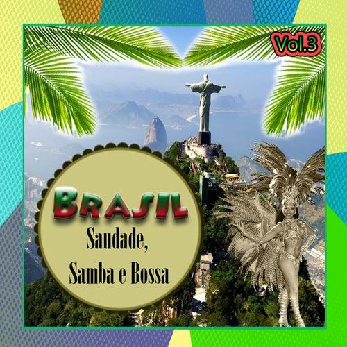 Brasil - Saudade, Samba e Bossa, Vol. 3 by Various Artists