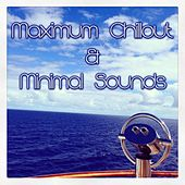 Maximum Chillout & Minimal Sounds by Various Artists