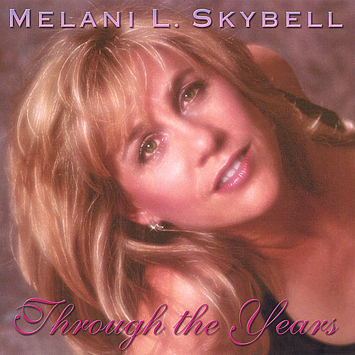 Through the Years by Melani L. Skybell
