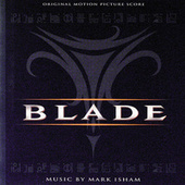Blade by Mark Isham