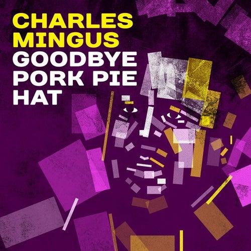 Goodbye Pork Pie Hat by Charles Mingus