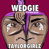 Wedgie by Taylor Girlz