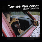 Rear View Mirror von Townes Van Zandt