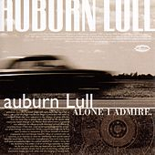 Alone I Admire by Auburn Lull