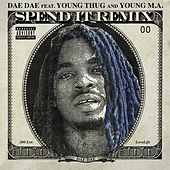 Spend It (feat. Young Thug & Young M.a.) (Remix) by Dae Dae