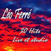 Léo Ferré (30 Hits Live & Studio) de Leo Ferre