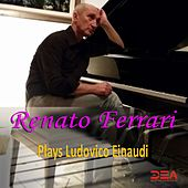 Renato Ferrari Plays Ludovico Einaudi by Renato Ferrari