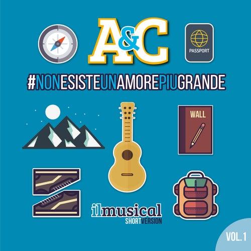 A&C: Non esiste un amore più grande, Vol. 1 (Il Musical: Short Version) by RERUM (Rete Europea Risorse Umane)