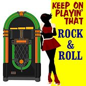 Keep Playin' That Rock & Roll - The '60s Album by Various Artists