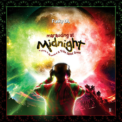 Marauding at Midnight: A Tribute to the Sounds of a Tribe Called Quest by Funky DL