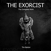 The Exorcist - The Complete Works de Tim Barton