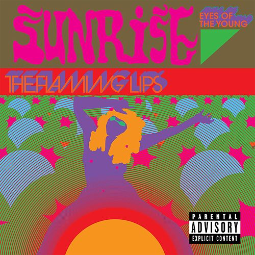 Sunrise (Eyes of the Young) by The Flaming Lips