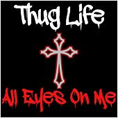 Thug Life: All Eyes on Me by Various Artists
