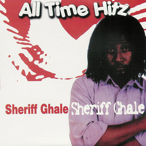 All Time Hitz by Sheriff Ghale