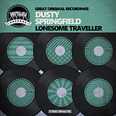 Lonesome Traveller by Dusty Springfield
